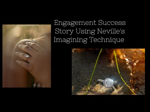 Engagement Success Story Using Neville's Imagining Technique 💍
