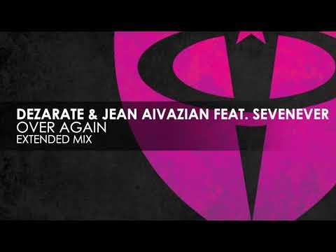 Dezarate & Jean Aivazian featuring SevenEver - Over Again