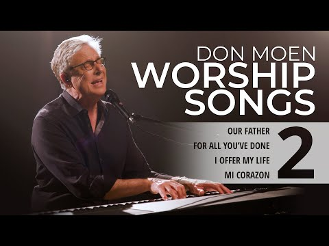 Don Moen LIVE Praise & Worship Songs #2