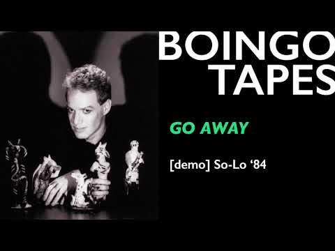 Go Away (Demo) — Danny Elfman / Oingo Boingo   So-Lo 1984