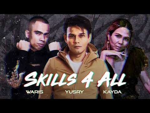 SKILLS 4 ALL - Yusry, W.A.R.I.S & Kayda (Official Music Video)