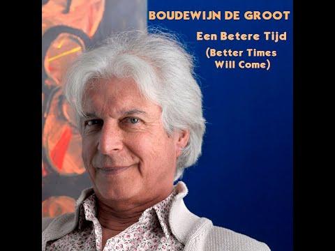 """Boudewijn de Groot - Een Betere Tijd (Dutch, from orig. """"Better Times Will Come"""" by Janis Ian)"""