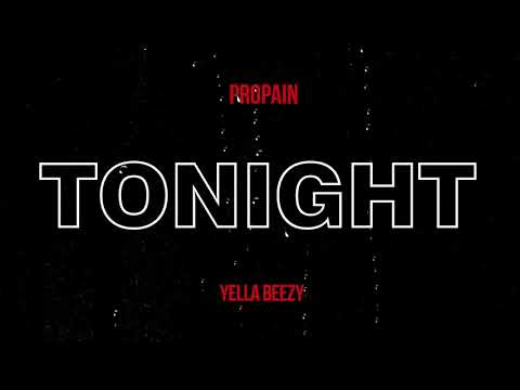 Propain - Tonight ft. Yella Beezy (prod by Dj XO) (Official Audio)