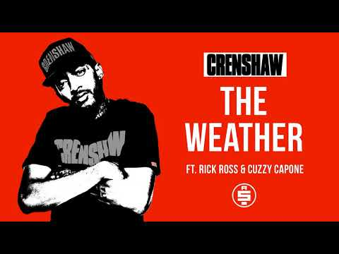 The Weather ft. Rick Ross, Cuzzy Capone - Nipsey Hussle (Crenshaw Mixtape)