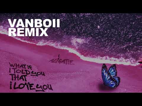 Ali Gatie - What If I Told You That I Love You (Vanboii Remix)