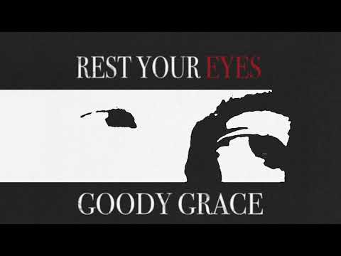 """Goody Grace - """"Rest Your Eyes"""" (Official Audio)"""