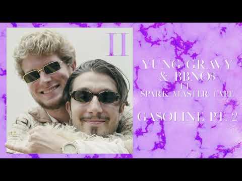 Yung Gravy & bbno$ - Gasoline Pt. 2 feat. Spark Master Tape (prod. by DJ Yung Vamp)