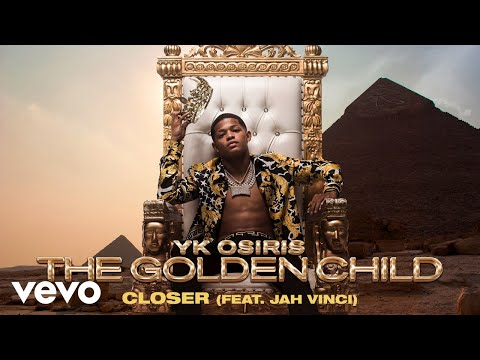 YK Osiris - Closer ft. Jah Vinci (Official Audio)