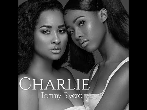 "Tammy Rivera ""Charlie"" (Official Lyric Video)"