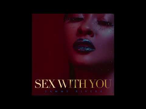 Sex With You - Tammy Rivera