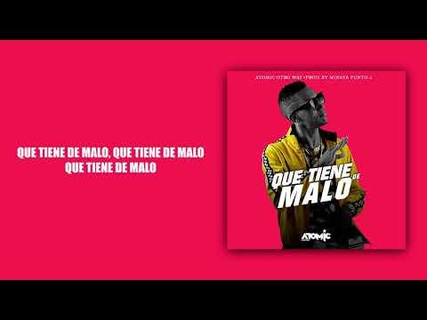 Atomic Otro Way - Que Tiene De Malo (Video Lyric Oficial)