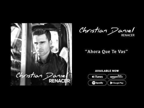 Christian Daniel - Ahora Que Te Vas (Audio Oficial)
