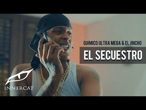 Quimico Ultra Mega (feat. El Jincho) - El Secuestro (Video Oficial)