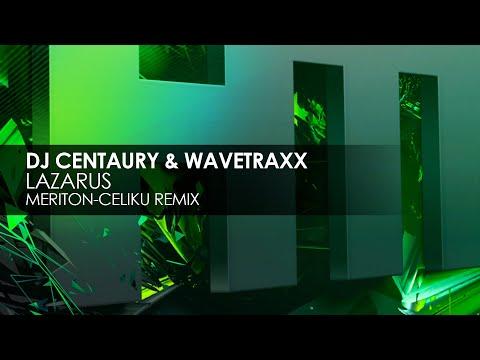 DJ Centaury & Wavetraxx - Lazarus (Meriton Celiku Remix)