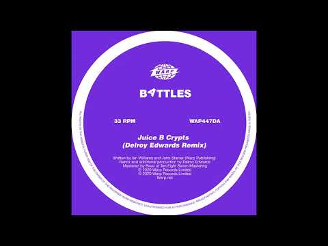 Battles - Juice B Crypts (Delroy Edwards Mix)