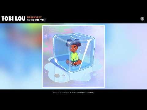 tobi lou - Deserve It (feat. Rockie Fresh) (Audio)