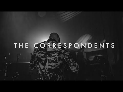 The Correspondents + LIVE BAND