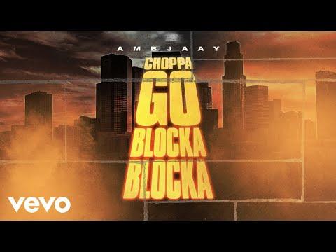 Ambjaay - Choppa Go Blocka Blocka (Official Audio)