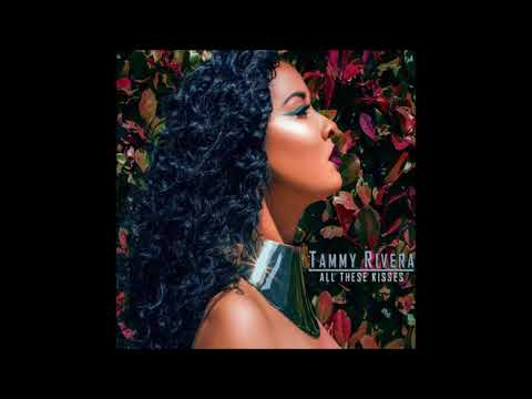 Tammy Rivera - All These Kisses (Official Audio)
