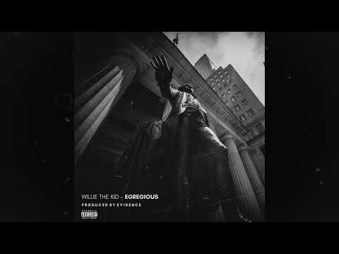 Willie The Kid - Egregious (Prod. Evidence) [Official Audio]
