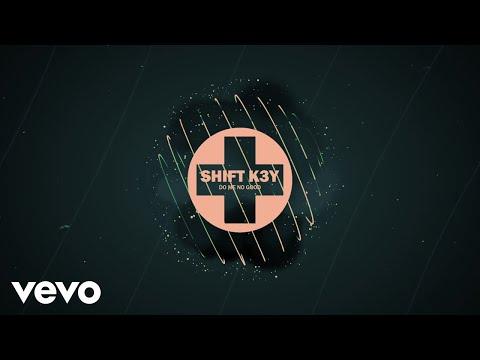 Shift K3Y - Do Me No Good (Visualiser)