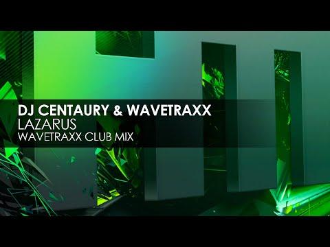 DJ Centaury & Wavetraxx - Lazarus (Wavetraxx Club Mix)