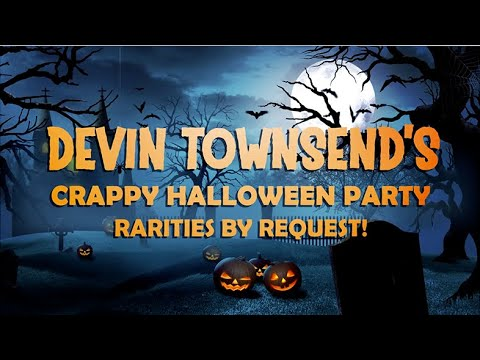 DEVIN TOWNSENDS CRAPPY HALLOWEEN PARTY!
