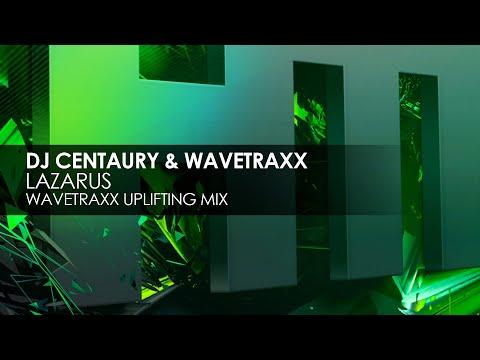 DJ Centaury & Wavetraxx - Lazarus (Wavetraxx Uplifting Mix)