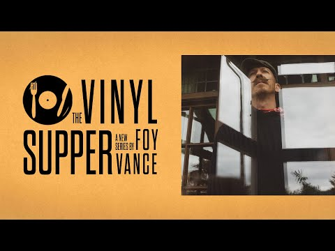 The Vinyl Supper with Foy Vance: Trailer