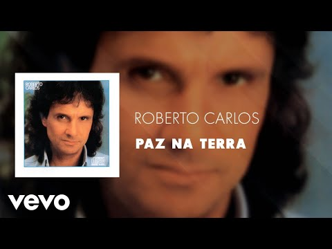 Roberto Carlos - Paz Na Terra (Áudio Oficial)