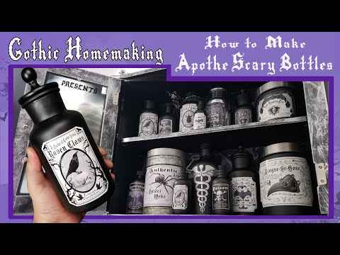 How to Make ApotheScary Bottles - Gothic Homemaking Presents