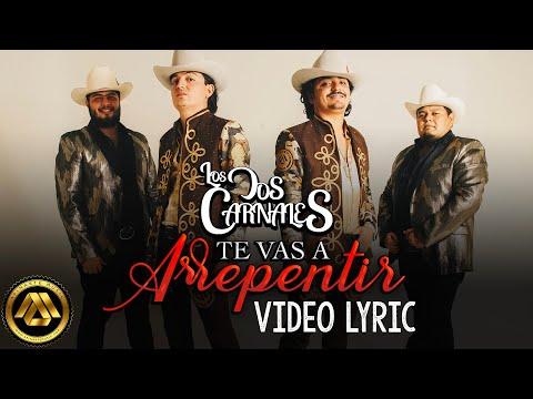 Los Dos Carnales - Te Vas a Arrepentir (Video Lyric)