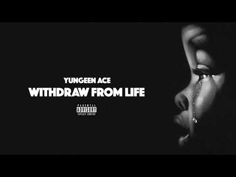 Yungeen Ace - Withdraw From Life (Unmixed Leak)