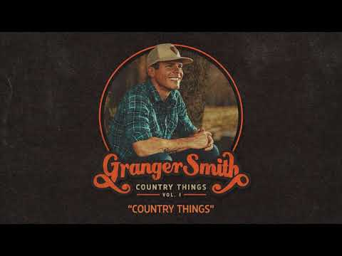 Granger Smith - Country Things (Official Audio)