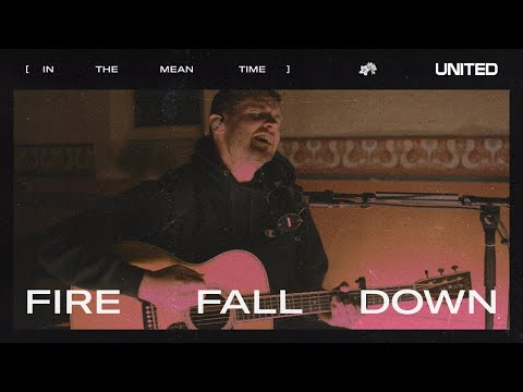 Fire Fall Down - Hillsong UNITED