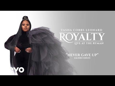 Tasha Cobbs Leonard - Never Gave Up (Live/Audio)