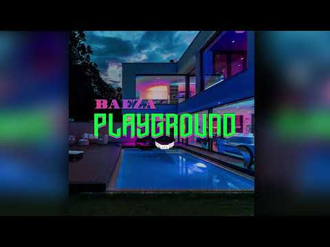Baeza - Playground (Official Audio)