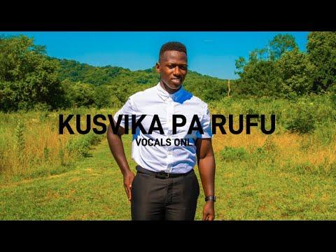 Kusvika Pa Rufu (Vocals Only) - Brian Nhira