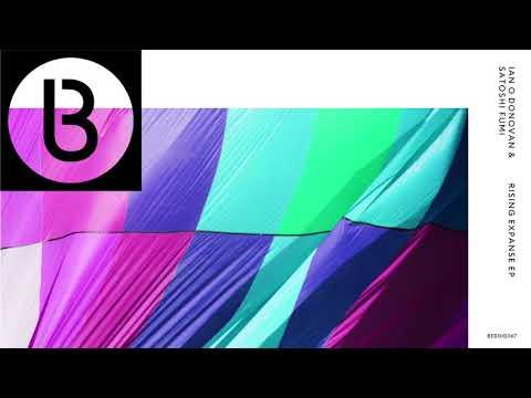 Ian O Donovan & Satoshi Fumi - Expanse Mix 1
