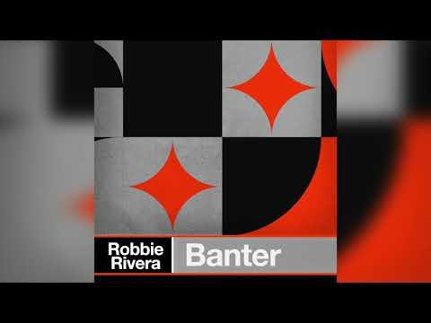 Robbie Rivera-Banter-Tuff Klub remix