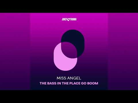 Miss Angel - The bass in the place go boom