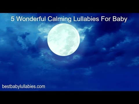 5 WONDERFUL Baby Calming Lullabies Lullaby for Babies To Go To Sleep Baby Lullaby Songs Go To Sleep
