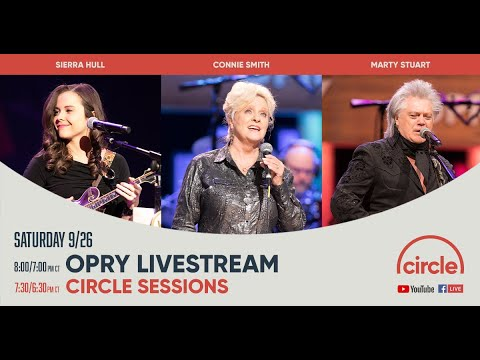 Opry Livestream - Sierra Hull, Connie Smith, and Marty Stuart