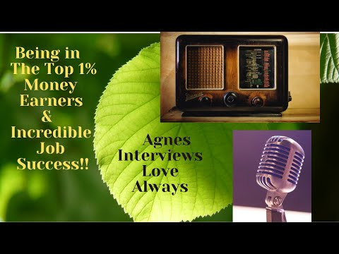Love Always Interview - Being in the Top 1% of Money Earners & Incredible Job Success!!!