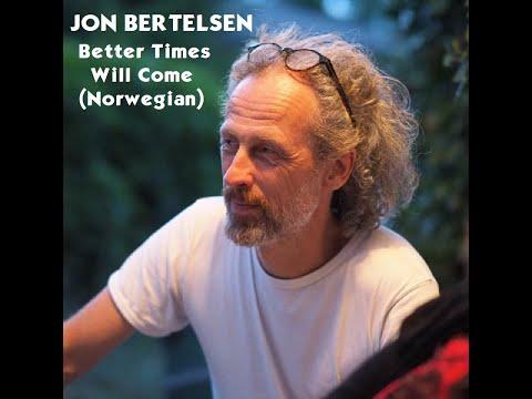 Jon Bertelsen - Kommer tid med håp (Better Times Will Come - Norwegian adaptation) (Janis Ian)