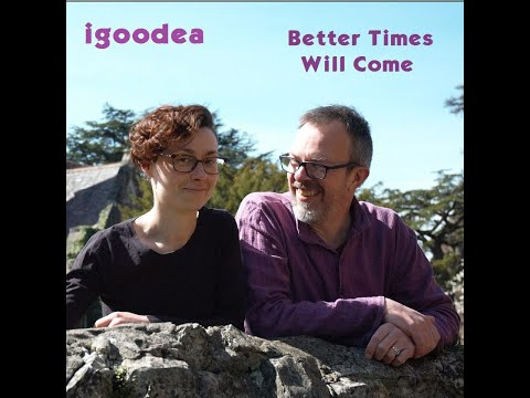 igoodea - Better Times Will Come (Janis Ian)