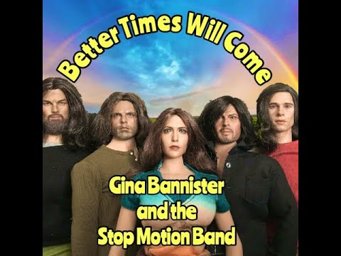 Gina Bannister & the Stop Motion Band - Better Times Will Come (Janis Ian)