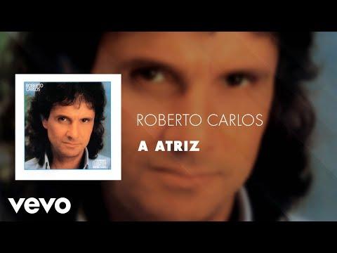 Roberto Carlos - A Atriz (Áudio Oficial)
