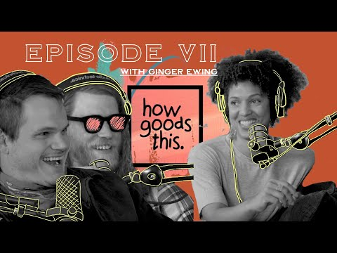 EP.7 - Can We All Be a Little More Like Ginger Ewing?