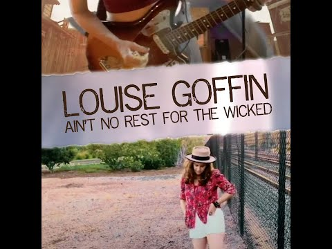 Ain't No Rest For The Wicked (Cage The Elephant cover) - Louise Goffin
